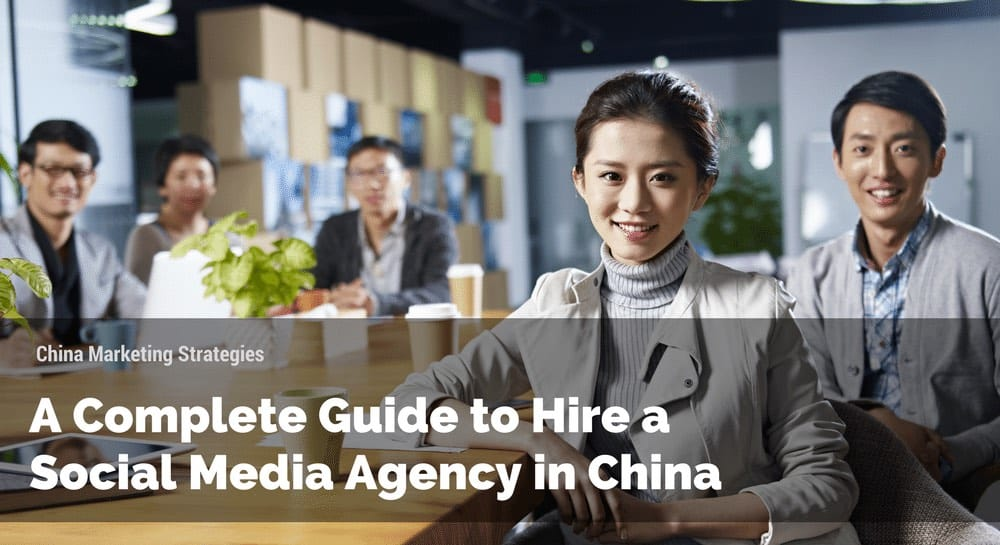 Complete guide to hire a Social Media Agency in China