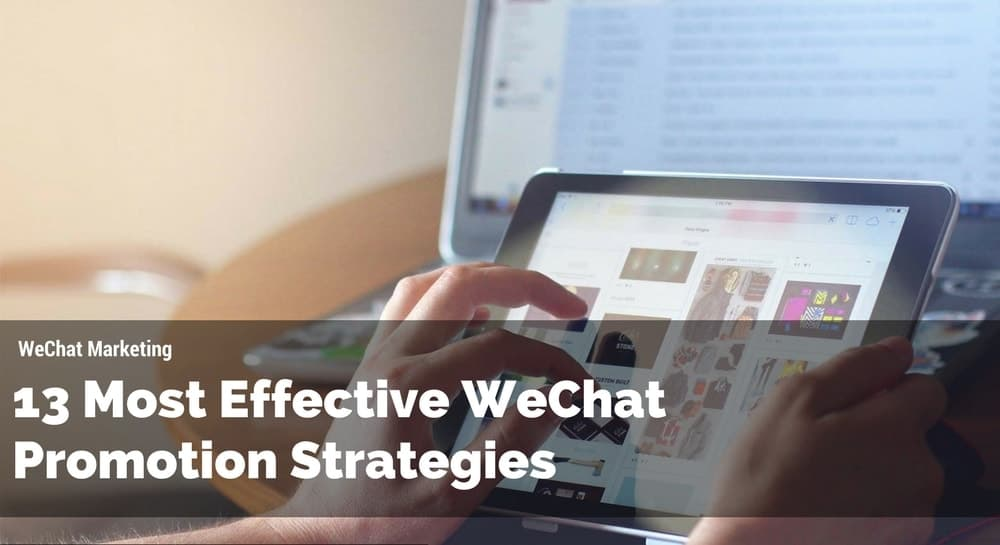 13 Most Effective WeChat promotion strategies