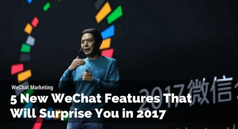 5 New WeChat Features in 2017 Dragon Social