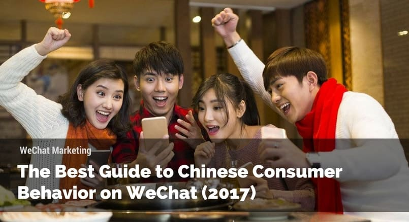Chinese Consumer Behavior on WeChat 2017