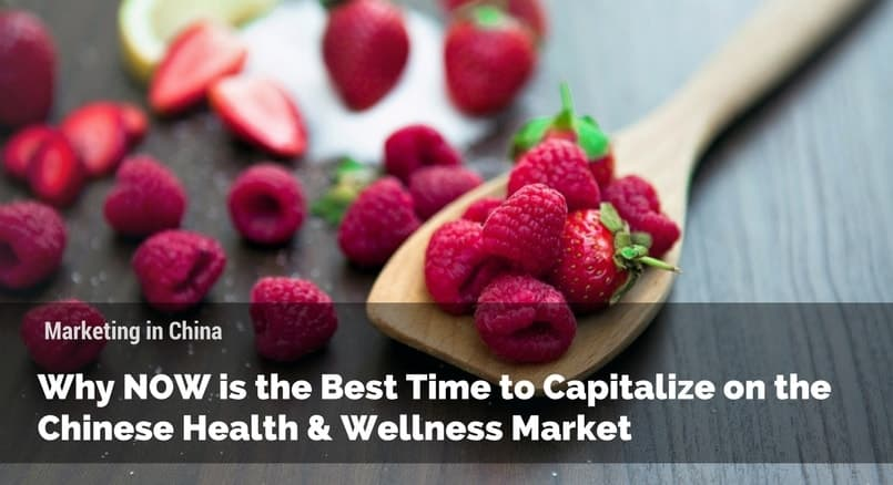 Why NOW is the Best Time to Capitalize on the Chinese Health & Wellness Market