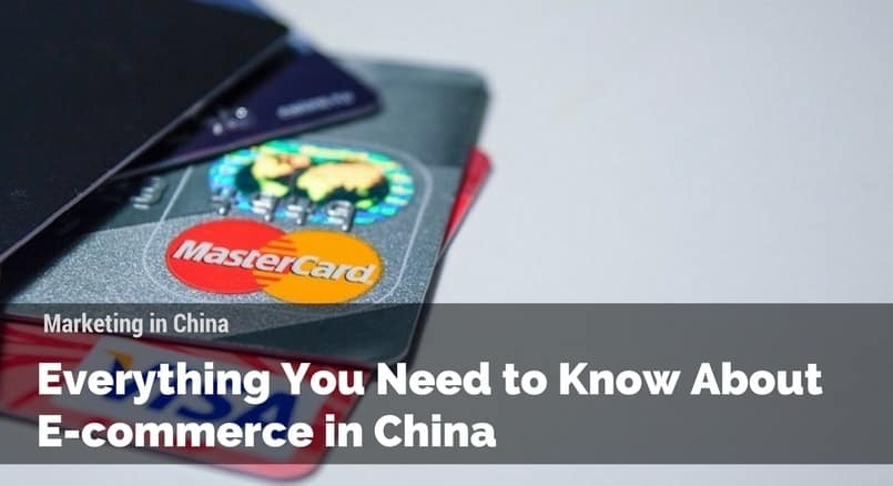 Everything you need to know about E-commerce in China