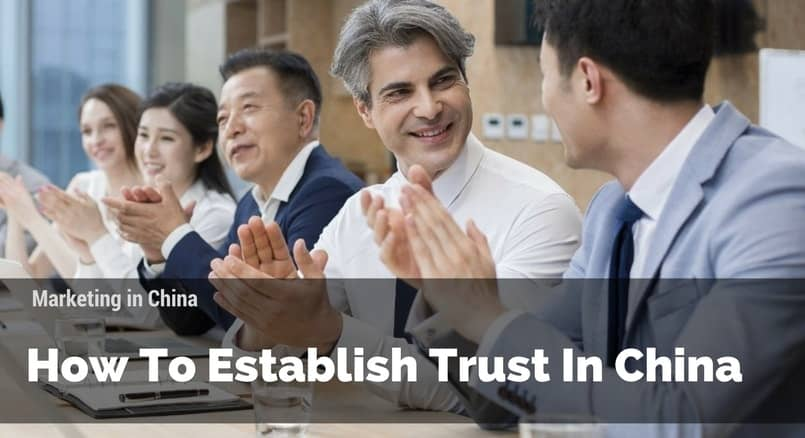 How To Establish Trust In China