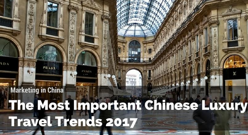 Chinese luxury travellers trend 2017