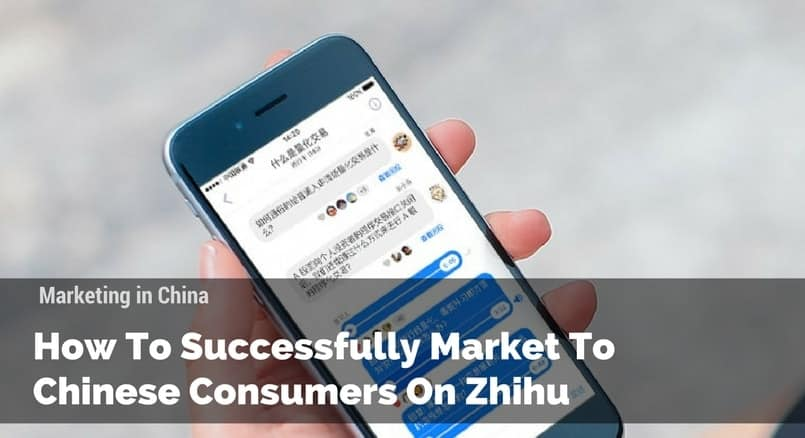 How To Successfully Market To Chinese Consumers On Zhihu