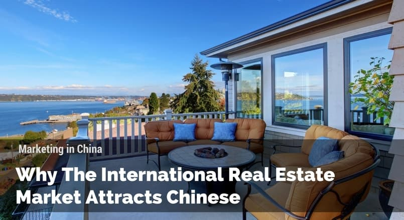 Why the international real estate market attracts Chinese