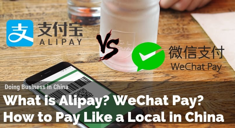 What is Alipay? WeChat Pay? How to pay Like a Local in China