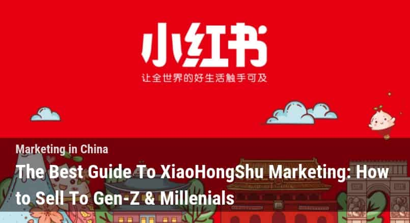 The Best Guide To XiaoHongShu Marketing: How To Sell to Gen-Z
