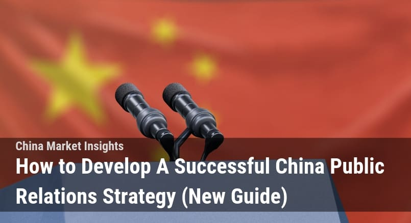 How to Develop A Successful China Public Relations Strategy